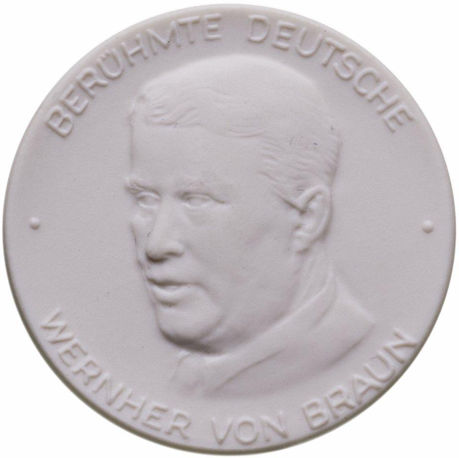 """купить Медаль из мейсенского фарфора """"Вернер фон Браун"""", Германия, 1989"""