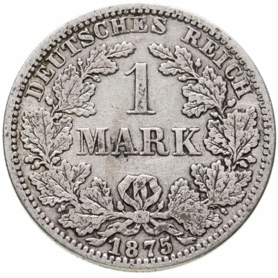 """купить Германская империя 1 марка 1875 """"А"""" - Берлин"""